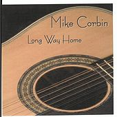 Play & Download Long Way Home by Mike Corbin | Napster