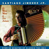 El Mero, Mero De San Antonio by Santiago Jimenez, Jr.