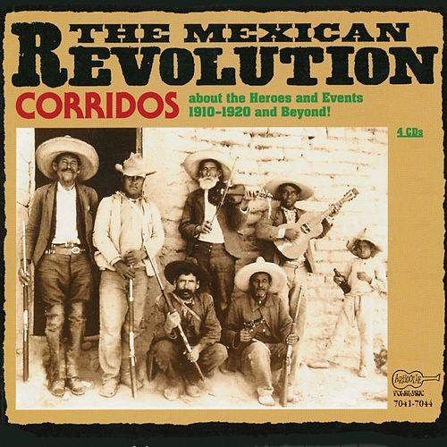 Corridos Of The Mexican Revolution by Various Artists