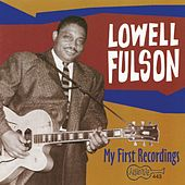 Play & Download My First Recordings by Lowell Fulson | Napster