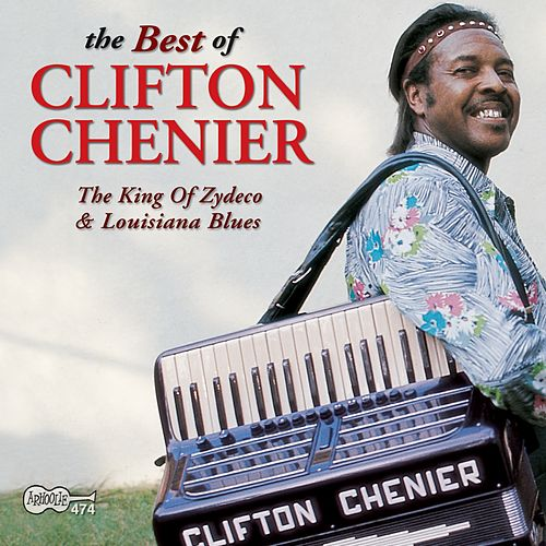 The Best Of Clifton Chenier by Clifton Chenier