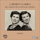 Play & Download The Complete Discos Ideal Recordings, Vol. 1 by Carmen Y Laura | Napster
