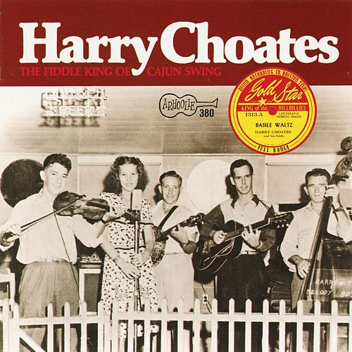 Play & Download Fiddle King Of Cajun Swing by Harry Choates | Napster