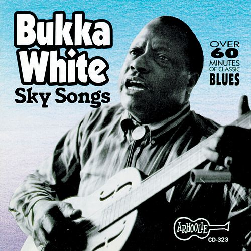 Play & Download Sky Songs by Bukka White | Napster