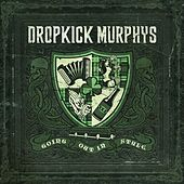 Going Out In Style by Dropkick Murphys