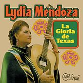 Play & Download La Gloria De Texas by Lydia Mendoza | Napster
