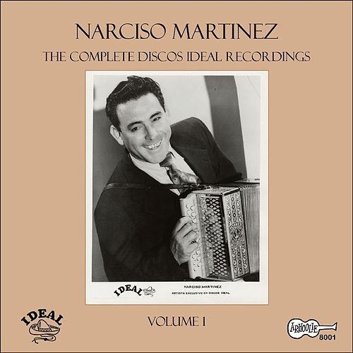 Play & Download The Complete Discos Ideal Recordings, Vol. 1 by Narciso Martinez | Napster