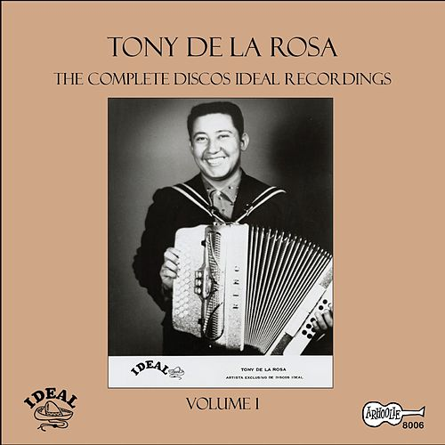 Play & Download The Complete Discos Ideal Recordings, Vol. 1 by Tony De La Rosa | Napster