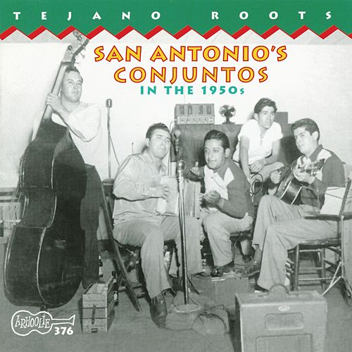 Play & Download San Antonio's Conjuntos In The 1950s by Various Artists | Napster
