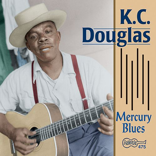 Play & Download Mercury Blues by K.C. Douglas | Napster