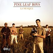 Play & Download La Musique by Pine Leaf Boys | Napster