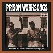 Prison Worksongs by Various Artists