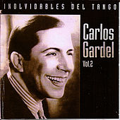 Play & Download Inolvidables del tango vol.2 by Carlos Gardel | Napster