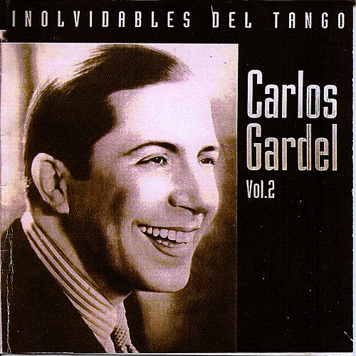 Play & Download Inolvidables del tango vol.2 by Carlos Gardel   Napster