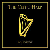 Play & Download The Celtic Harp by Ken Parsons | Napster