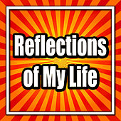 Play & Download Reflections of My Life by Marmalade | Napster