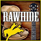 Rawhide by Various Artists