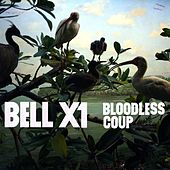Play & Download Bloodless Coup by Bell X1 | Napster