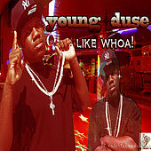 Play & Download Like Whoa by Young Duse | Napster