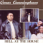 Hell At The House by Omar Cunningham