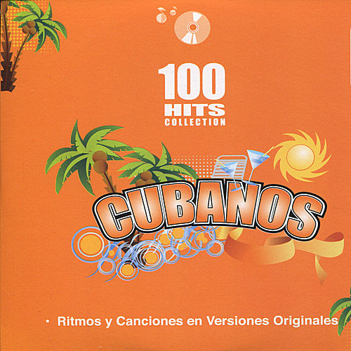 Play & Download Cubanos - 100 Hits Collection by Various Artists | Napster