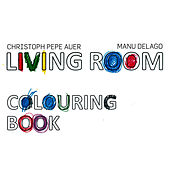 Colouring Book (Bonus Version) by Living Room