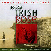 Play & Download Wild Irish Rose, Vol. 2 by Claire Hamilton | Napster
