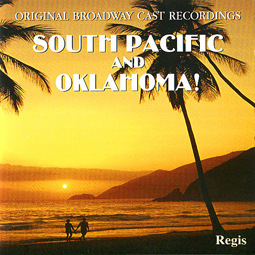 South Pacific & Oklahoma (Original Broadway Casts) by Various Artists