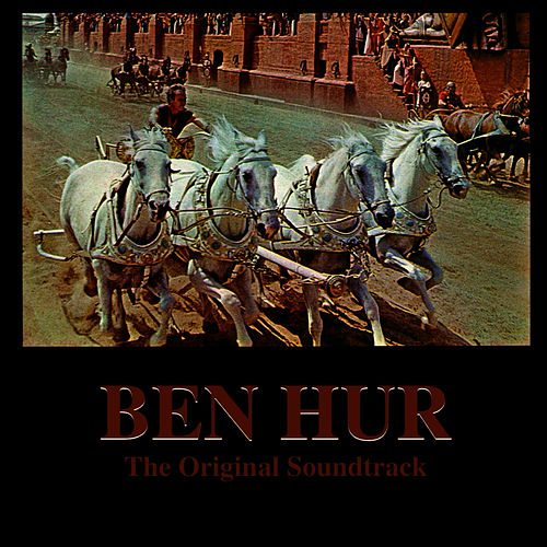 Play & Download Ben Hur: The Original Soundtrack by Rome Symphony Orchestra | Napster