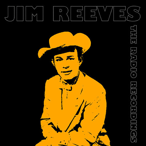 The Radio Recordings - WCAY CAYCE Radio by Jim Reeves