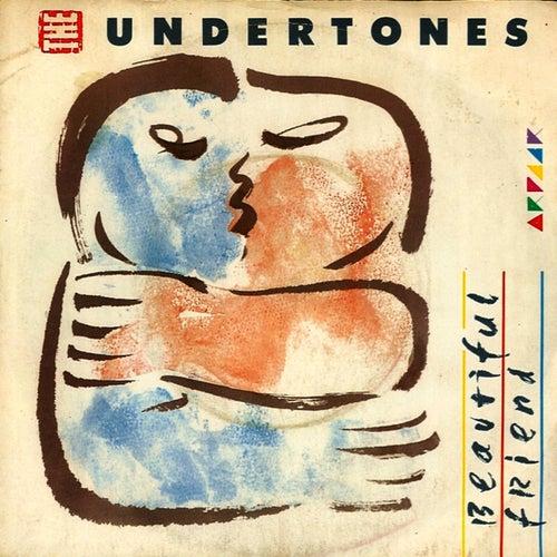 Beautiful Friend by The Undertones