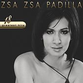 Play & Download Zsa Zsa Padilla 18 Greatest Hits by Zsa Zsa Padilla | Napster
