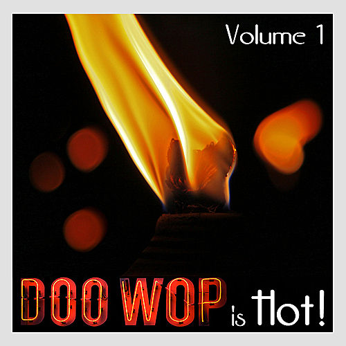 Play & Download Doo Wop is Hot - Volume 1 by Various Artists | Napster