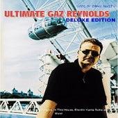 Ultimate Gaz Reynolds Deluxe Edition by Gaz Reynolds