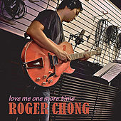 Love Me One More Time by Roger Chong