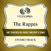 Play & Download She Touched His Heart (Melody's Song) (Studio Track) by The Ruppes | Napster