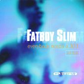 Everybody Needs A 303 (Part Two) by Fatboy Slim