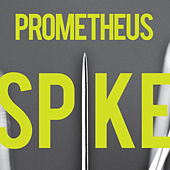 Play & Download Spike by Prometheus | Napster