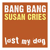 Susan Cries by Bang Bang