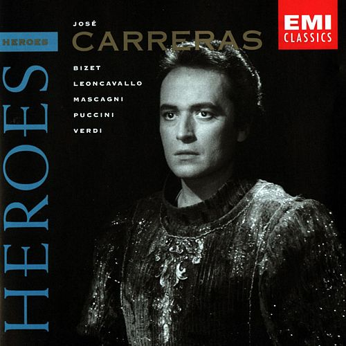 Play & Download Opera Heroes: Jose Carreras by Various Artists | Napster
