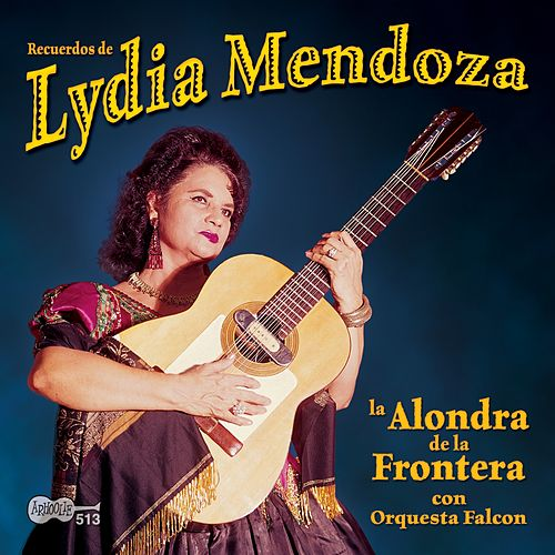Play & Download la Alondra de la Frontera con Orquesta Falcon by Lydia Mendoza | Napster