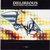 Play & Download Tales From The Unknown by Delirious | Napster