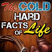 Play & Download The Cold Hard Facts of Life by Various Artists | Napster