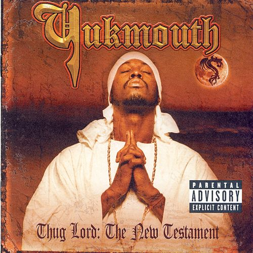 Play & Download Thug Lord: The New Testament by Yukmouth | Napster