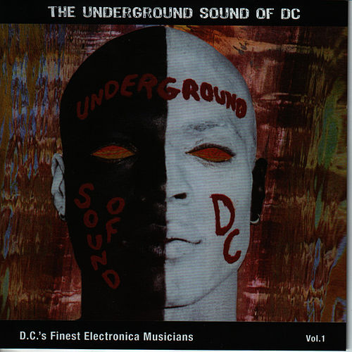 Play & Download The Underground Sound of D.C, Vol.1 by Various Artists | Napster