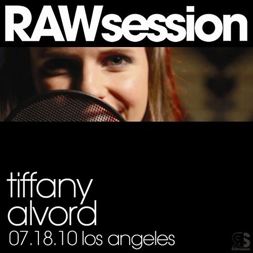 Play & Download Tiffany Alvord RAWsession - 7.18.10 Los Angeles by Tiffany Alvord | Napster