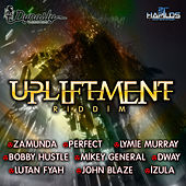 UpLiftment Riddim by Various Artists