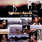 Play & Download Turma da Bossa ao Vivo no Bar do Tom by Various Artists | Napster