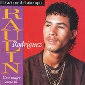 Play & Download Una Mujer Como Tu by Raulin Rodriguez | Napster