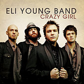Play & Download Crazy Girl by Eli Young Band | Napster